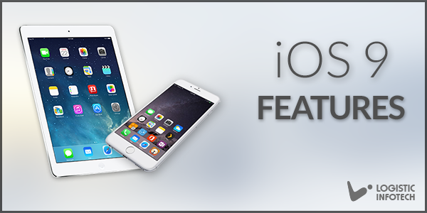 iOS 9 Features by Logistic Infotech